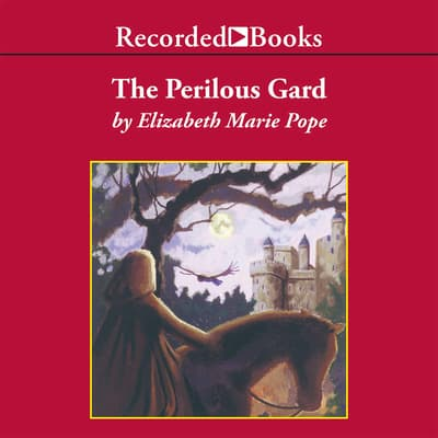 The Perilous Gard by Elizabeth Marie Pope audiobook