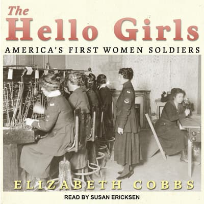 The Hello Girls by Elizabeth Cobbs audiobook