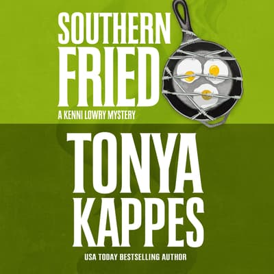 Southern Fried by Tonya Kappes audiobook