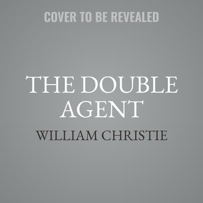 The Double Agent by William Christie audiobook
