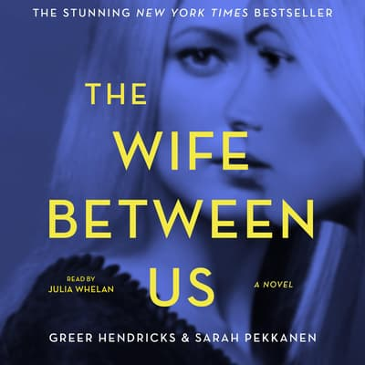 The Wife between Us by Greer Hendricks audiobook