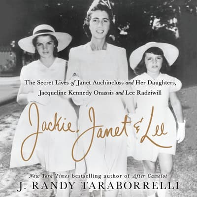 Jackie, Janet & Lee by J. Randy Taraborrelli audiobook