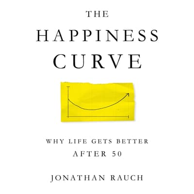 The Happiness Curve by Jonathan Rauch audiobook