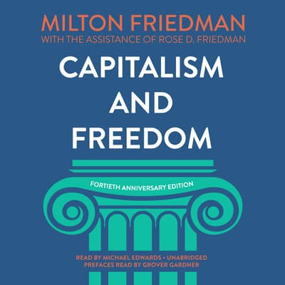 Capitalism and Freedom, Fortieth Anniversary Edition by Milton Friedman audiobook