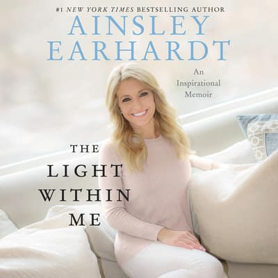 The Light Within Me by Ainsley Earhardt audiobook
