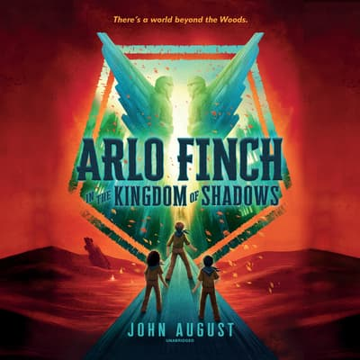 Arlo Finch in the Kingdom of Shadows by John August audiobook