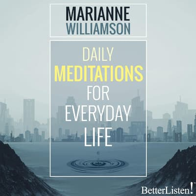 Daily Meditations for Everyday Life by Marianne Williamson audiobook
