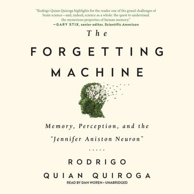 The Forgetting Machine by Rodrigo Quian Quiroga audiobook