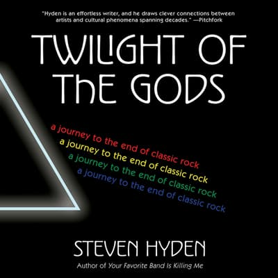 Twilight of the Gods by Steven Hyden audiobook
