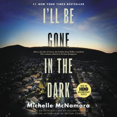 I'll Be Gone in the Dark by Michelle McNamara audiobook