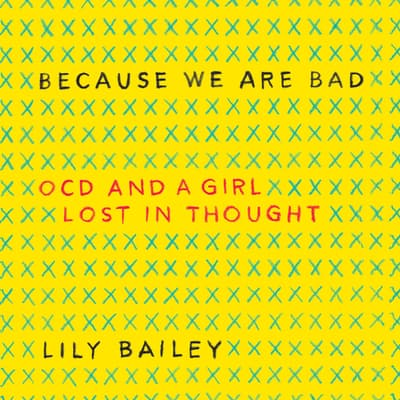 Because We Are Bad by Lily Bailey audiobook