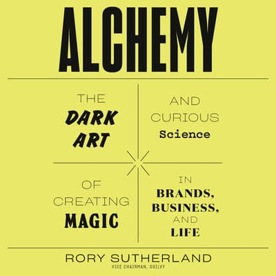 Alchemy by Rory Sutherland audiobook
