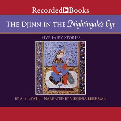 The Djinn in the Nightingale's Eye by A. S. Byatt audiobook