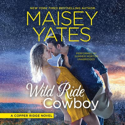 Wild Ride Cowboy by Maisey Yates audiobook