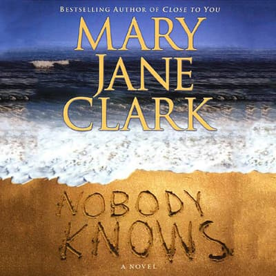 Nobody Knows by Mary Jane Clark audiobook