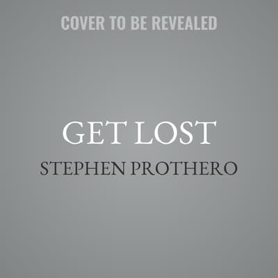 Get Lost by Stephen Prothero audiobook