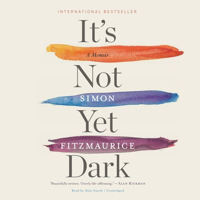 It's Not Yet Dark by Simon Fitzmaurice audiobook