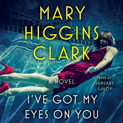 I've Got My Eyes on You by Mary Higgins Clark audiobook