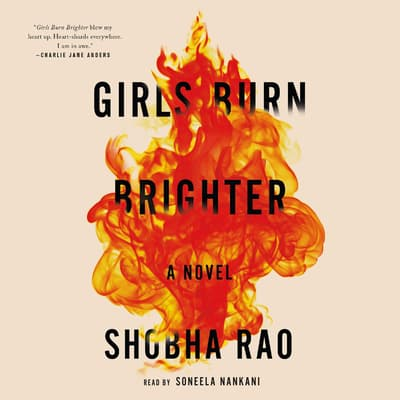 Girls Burn Brighter by Shobha Rao audiobook