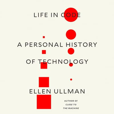 Life in Code by Ellen Ullman audiobook
