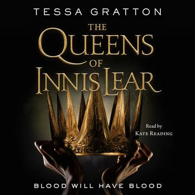 The Queens of Innis Lear by Tessa Gratton audiobook