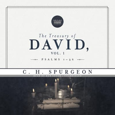 The Treasury of David, Vol. 1 by C. H. Spurgeon audiobook