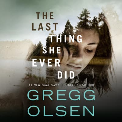 The Last Thing She Ever Did by Gregg Olsen audiobook