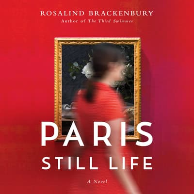 Paris Still Life by Rosalind Brackenbury audiobook