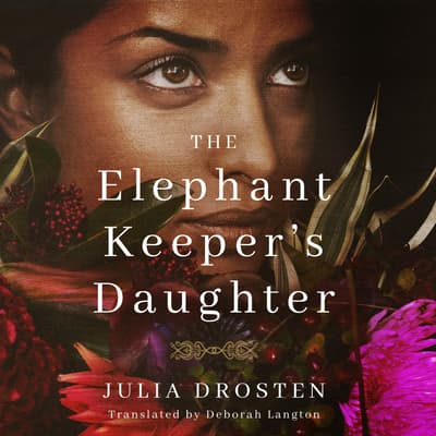 The Elephant Keeper's Daughter by Julia Drosten audiobook