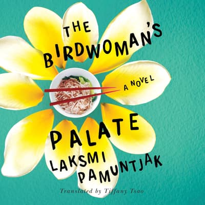 The Birdwoman's Palate by Laksmi Pamuntjak audiobook