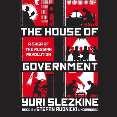 The House of Government by Yuri Slezkine audiobook