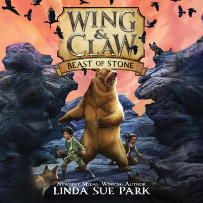Wing & Claw #3: Beast of Stone by Linda Sue Park audiobook