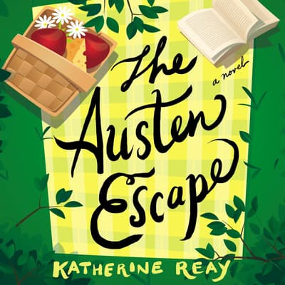 The Austen Escape by Katherine Reay audiobook