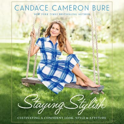 Staying Stylish by Candace Cameron Bure audiobook