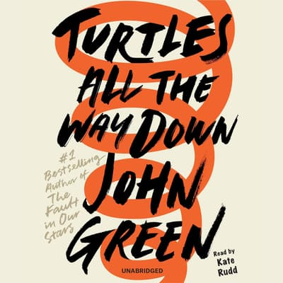 Turtles All the Way Down by John Green audiobook