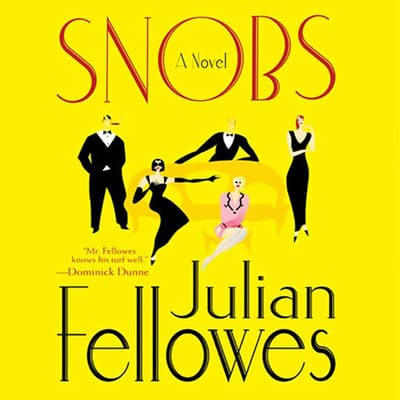 Snobs by Julian Fellowes audiobook