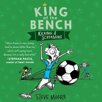 King of the Bench: Kicking & Screaming by Steve Moore audiobook