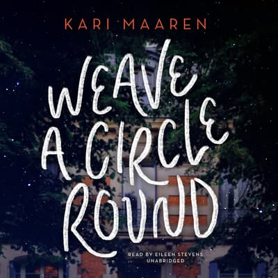 Weave a Circle Round by Kari Maaren audiobook