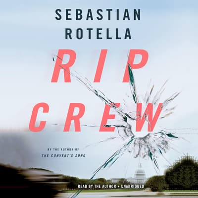 Rip Crew by Sebastian Rotella audiobook