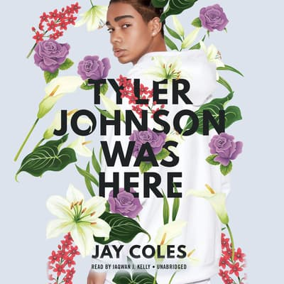 Tyler Johnson Was Here by Jay Coles audiobook
