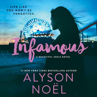 Infamous by Alyson Noël audiobook