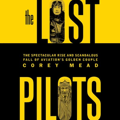 The Lost Pilots by Corey Mead audiobook