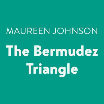 The Bermudez Triangle by Maureen Johnson audiobook