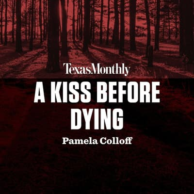 A Kiss Before Dying by Pamela Colloff audiobook
