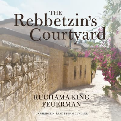 The Rebbetzin's Courtyard by Ruchama King Feuerman audiobook