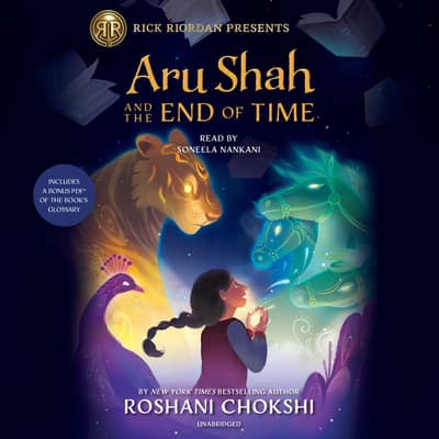 Aru Shah and the End of Time (A Pandava Novel Book 1) by Roshani Chokshi audiobook