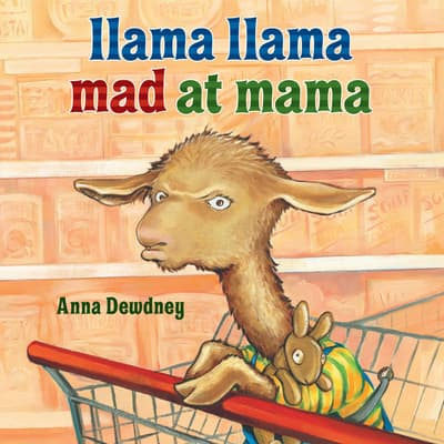 Llama Llama Mad at Mama by Anna Dewdney audiobook