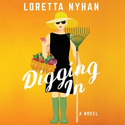 Digging In by Loretta Nyhan audiobook
