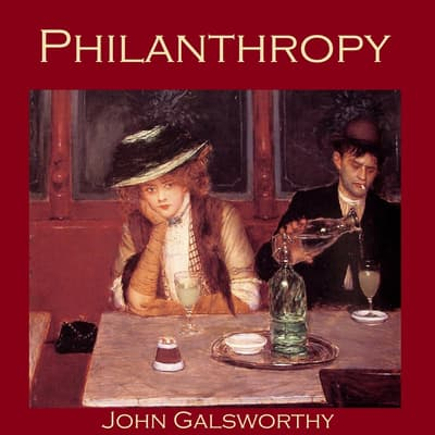 Philanthropy by John Galsworthy audiobook