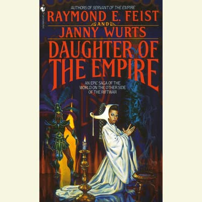 Daughter of the Empire by Raymond E. Feist audiobook